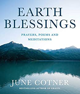 Earth Blessings: Prayers, Poems and Meditations by [June Cotner]