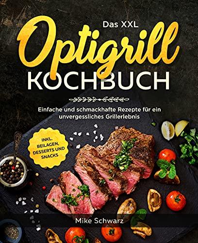 Das XXL Optigrill Kochbuch: Einfache und...