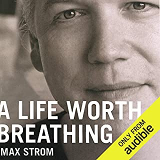 A Life Worth Breathing     A Yoga Master's Handbook of Strength, Grace, and Healing              By:                                                                                                                                 Max Strom                               Narrated by:                                                                                                                                 Max Strom                      Length: 7 hrs and 18 mins     36 ratings     Overall 4.9