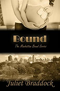 BOUND (The Manhattan Bound Series Book 4) by [Juliet Braddock, Rachel Williams]