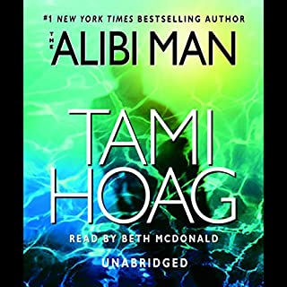 The Alibi Man                   Written by:                                                                                                                                 Tami Hoag                               Narrated by:                                                                                                                                 Beth McDonald                      Length: 9 hrs and 42 mins     1 rating     Overall 5.0