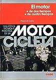 Motor, el. de dos tiempos / de cuatro tiempos (BIBLIOTECA TECNICA Y PRACTICA DE LA MOTOCICLETA/FOUR AND TWO CYLINDER ENGINES)