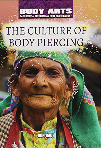 Compare Textbook Prices for The Culture of Body Piercing Body Arts: The History of Tattooing and Body Modification  ISBN 9781508180685 by Rauf, Don