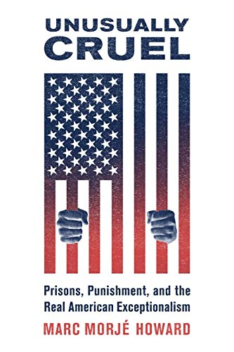 Image of Unusually Cruel: Prisons, Punishment, and the Real American Exceptionalism