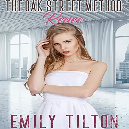 The Oak Street Method: Renee audiobook cover art