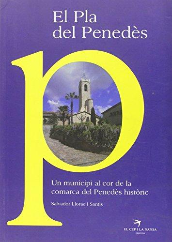 El Pla Del Penedès. un municipi Al Cor De La Comarca del Penedès Històric: 7 (Sèrie Versat)