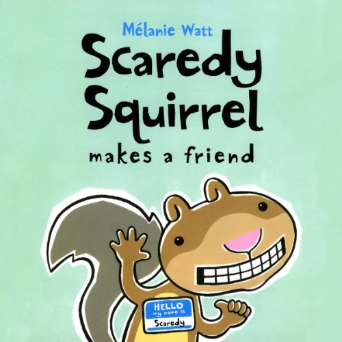 Scaredy Squirrel Makes a Friend audiobook cover art