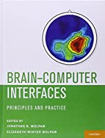 Brain-Computer Interfaces: Principles and Practice by Unknown(2012-01-24)