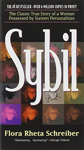 Sybil: The Classic True Story of a Woman Possessed by Sixteen Separate Personalities