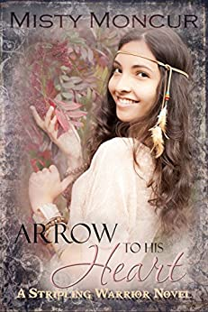 Arrow To His Heart (Stripling Warrior Book 4) by [Misty Moncur]