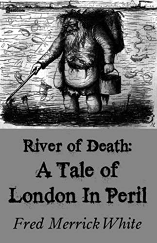The River of Death: A Tale of London In Peril (English Edition)