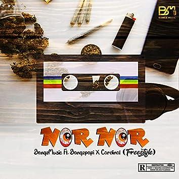 Nor Nor (Freestyle) (feat. Cardinal & Bangzpapi)
