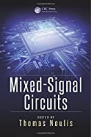 Mixed-Signal Circuits (Devices, Circuits, and Systems) by Unknown(2015-10-23)