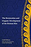 The Restoration and Organic Development of the Roman Rite (T&T Clark Studies in Fundamental Liturgy)