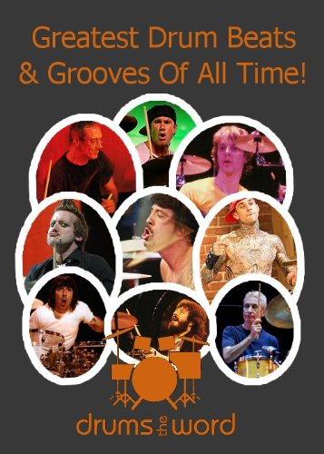 Greatest & Famous DRUM BEATS, Grooves & Licks (Greatest & Famous Drum Beats, Fills & Solos Ever Book 1)