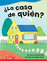 La casa de quién?/ Whose House? (Literary Text)