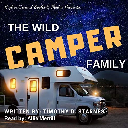 The Wild Camper Family Audiobook By Timothy D. Starnes cover art