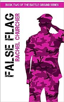 False Flag (Battle Ground Series Book 2) by [Rachel Churcher]