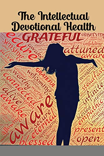 The Intellectual Devotional Health: Revive Your Mind, Complete Your Education, and Digest a Daily Dose of Wellness Wisdom (The Intellectual Devotional Series)
