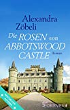 Die Rosen von Abbotswood Castle: Roman