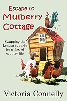 Escape to Mulberry Cottage by [Victoria Connelly]