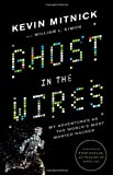 Image of Ghost in the Wires: My Adventures as the World's Most Wanted Hacker