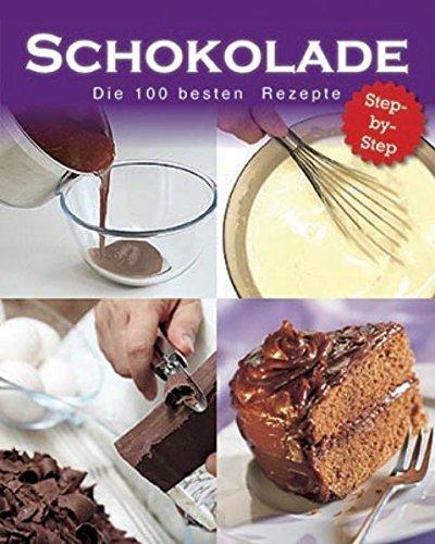 Schokolade - die 100 besten Rezepte