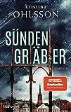 Sündengräber: Thriller (Fredrika Bergman / Stockholm Requiem, Band 6)
