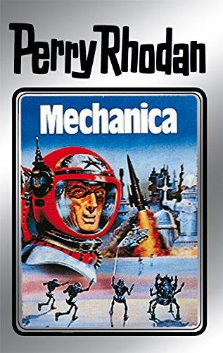 "Perry Rhodan 15: Mechanica (Silberband): 3. Band des Zyklus \""Die Posbis\"" (Perry Rhodan-Silberband)"