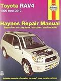 Toyota RAV4 1996-2012 Repair Manual (Haynes Repair Manual) by Haynes (2014-04-02)