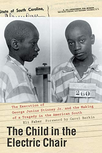 The Child in the Electric Chair: The Execution of George Junius Stinney Jr. and the Making of a Tragedy in the American South (English Edition)