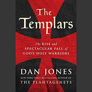 The Templars     The Rise and Spectacular Fall of God's Holy Warriors              By:                                                                                                                                 Dan Jones                               Narrated by:                                                                                                                                 Dan Jones                      Length: 15 hrs and 35 mins     1,121 ratings     Overall 4.4