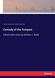 Comedy of the Tempest: Edited with notes by William J. Rolfe