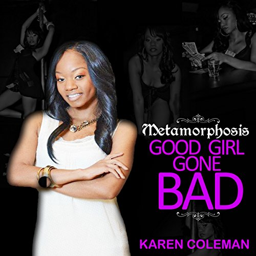Metamorphosis: Good Girl Gone Bad (Volume 1) audiobook cover art