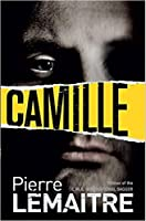 Camille: Book Three of the Brigade Criminelle Trilogy (The Paris Crime Files)