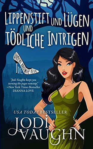 Lippenstift und Lügen und tödliche Intrigen (Die Vampire Housewife Reihe 1)