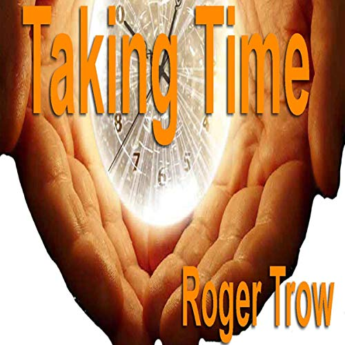 Taking Time Audiobook By Roger G. Trow cover art