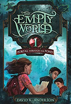 Portal Through the Pond (Empty World Saga Book 1) by [David K. Anderson]