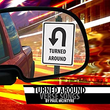 Turned Around (Verse Songs)