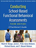 Conducting School-Based Functional Behavioral Assessments: A Practitioner's Guide (Guilford Practical Intervention in the Schools)