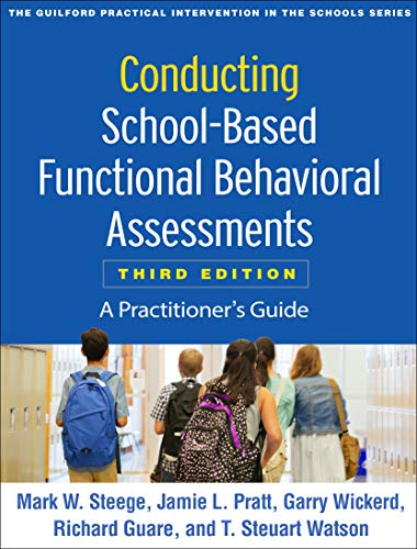 Conducting School-Based Functional Behavioral Assessments, Third Edition: A Practitioner's Guide (Th