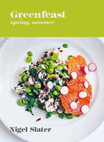 Greenfeast: Spring, Summer: [A Cookbook]