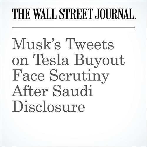 Musk's Tweets on Tesla Buyout Face Scrutiny After Saudi Disclosure copertina