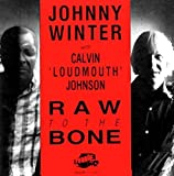 Raw to the Bone by Winter, Johnny, Johnson, Calvin (2002-05-20)