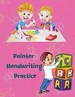 Painter Handwriting Practice: Letter Tracing Workbook Little Learner Workbooks
