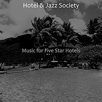 Music for Five Star Hotels