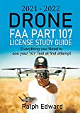 2021-2022 Drone FAA Part 107 License Study Guide: Everything you Need to ace your 107 Test at first attempt