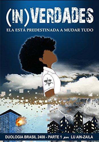 (In)Verdades: Uma heroina negra mudará tudo (Duologia Brasil 2408 Livro 1)