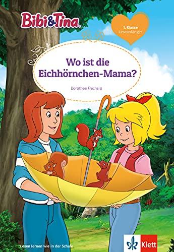 Bibi & Tina: Wo ist die Eichhörnchen-Mama?: Leseanfänger 1. Klasse, ab 6 Jahren (Lesen lernen mit Bibi und Tina)