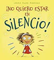 ¡No quiero estar en silencio! / I Don't Want to Be Quiet!